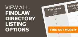 List your firm for free in the findlaw laywer directory now - regsiter today - ake sure your new clients see you